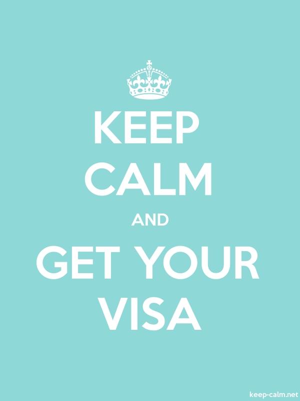 KEEP CALM AND GET YOUR VISA - white/lightblue - Default (600x800)