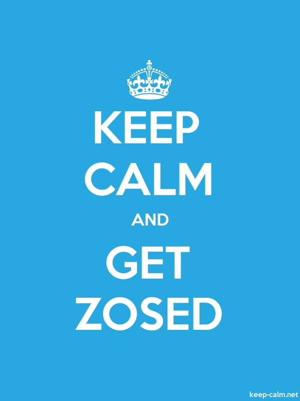 KEEP CALM AND GET ZOSED - white/blue - Default (600x800)
