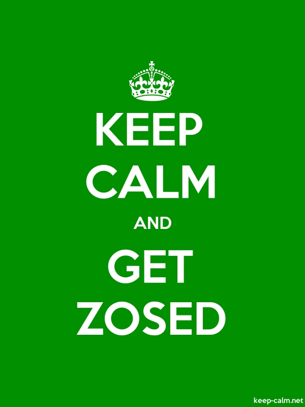 KEEP CALM AND GET ZOSED - white/green - Default (600x800)