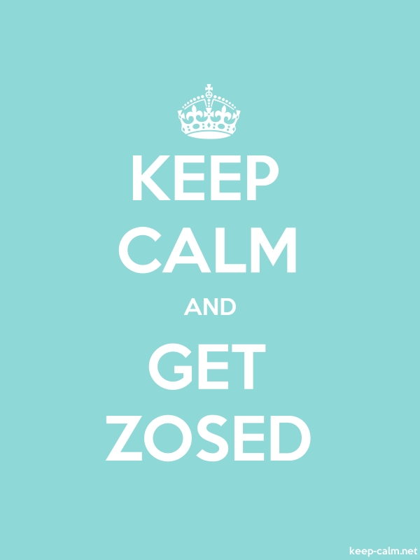KEEP CALM AND GET ZOSED - white/lightblue - Default (600x800)