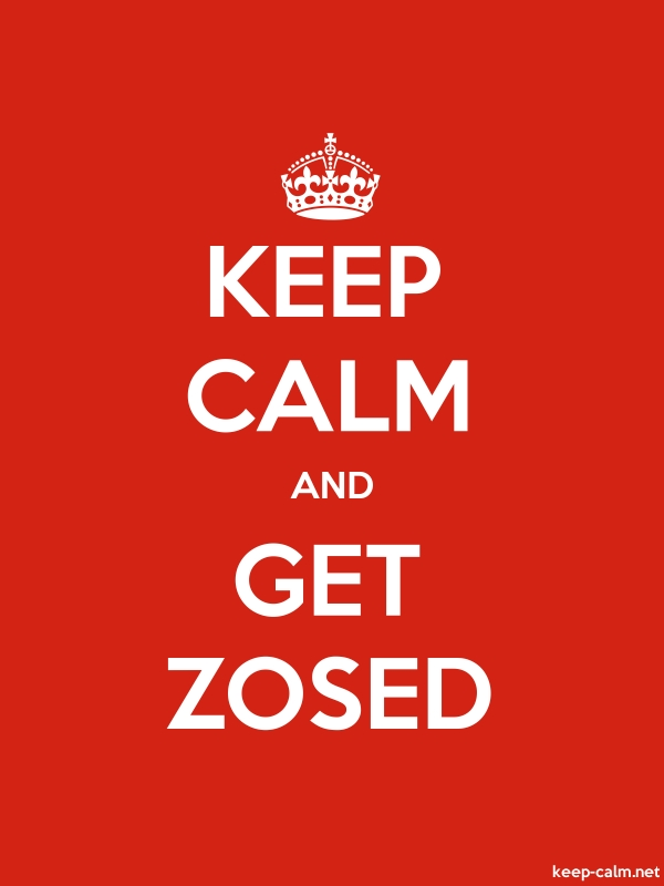 KEEP CALM AND GET ZOSED - white/red - Default (600x800)