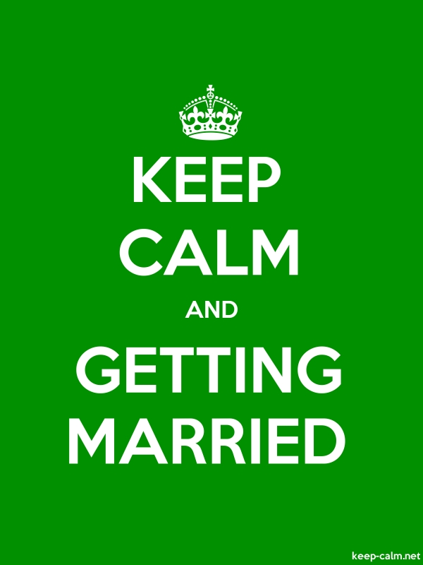 KEEP CALM AND GETTING MARRIED - white/green - Default (600x800)