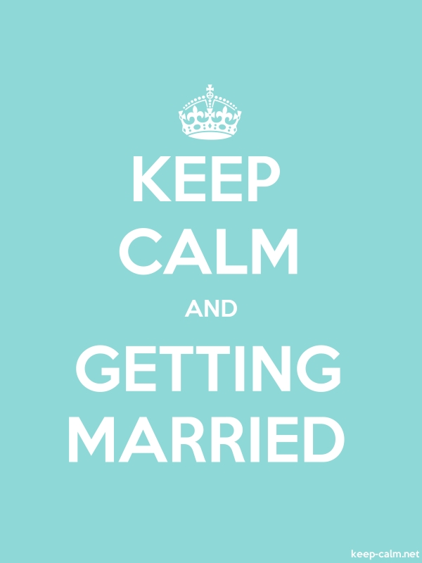 KEEP CALM AND GETTING MARRIED - white/lightblue - Default (600x800)