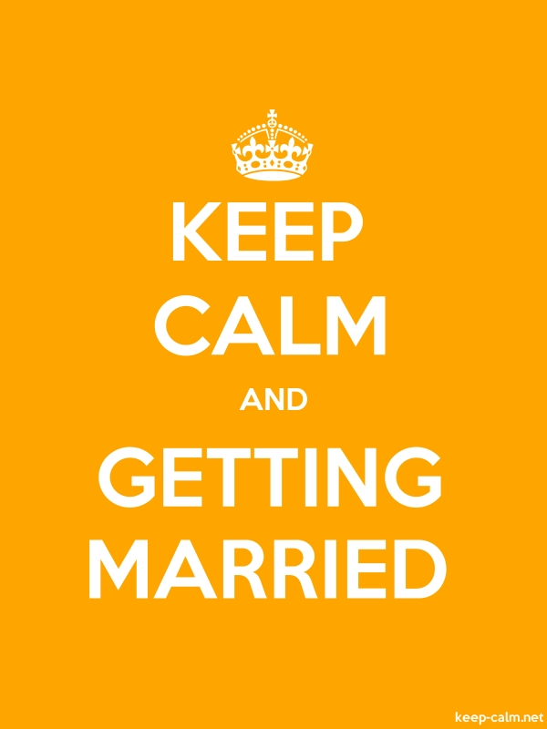 KEEP CALM AND GETTING MARRIED - white/orange - Default (600x800)