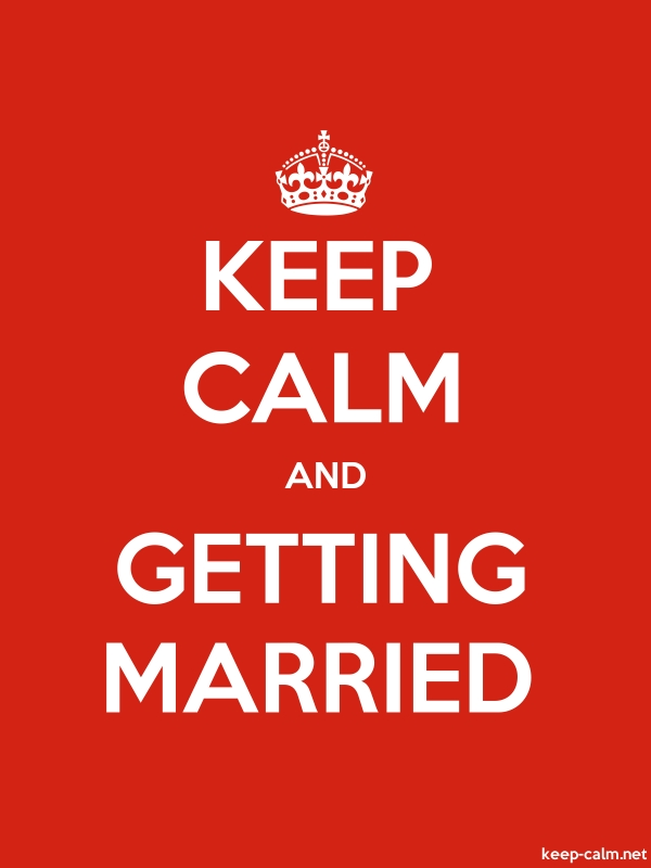KEEP CALM AND GETTING MARRIED - white/red - Default (600x800)