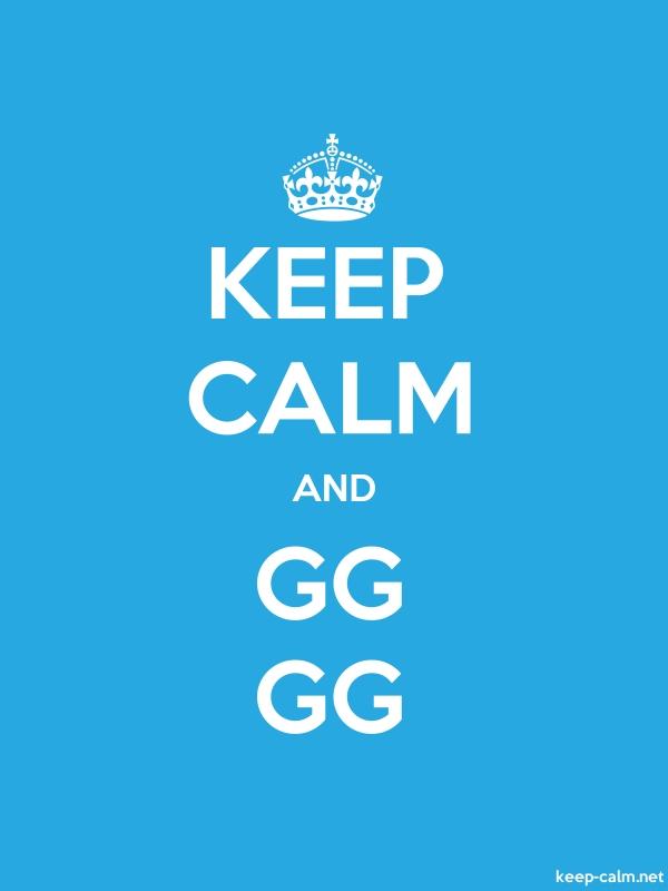 KEEP CALM AND GG GG - white/blue - Default (600x800)