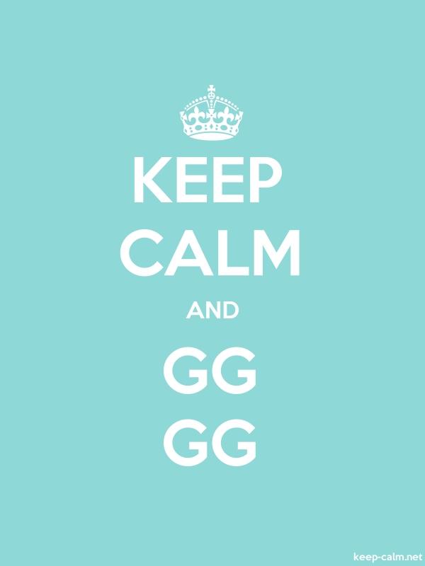 KEEP CALM AND GG GG - white/lightblue - Default (600x800)