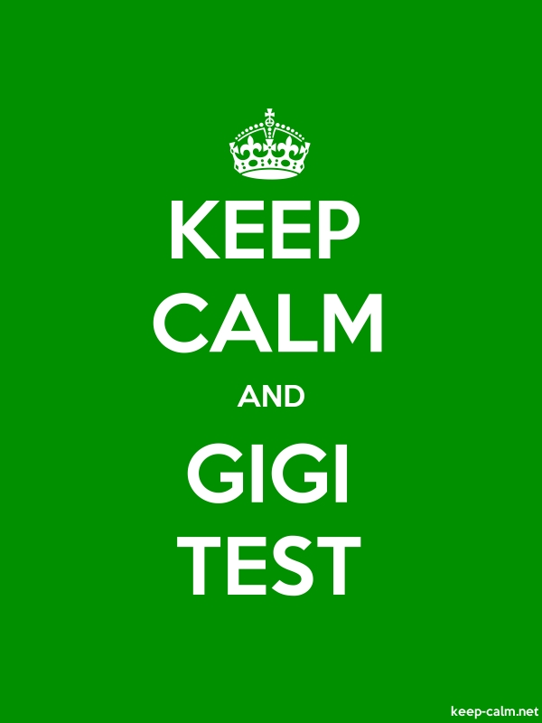 KEEP CALM AND GIGI TEST - white/green - Default (600x800)