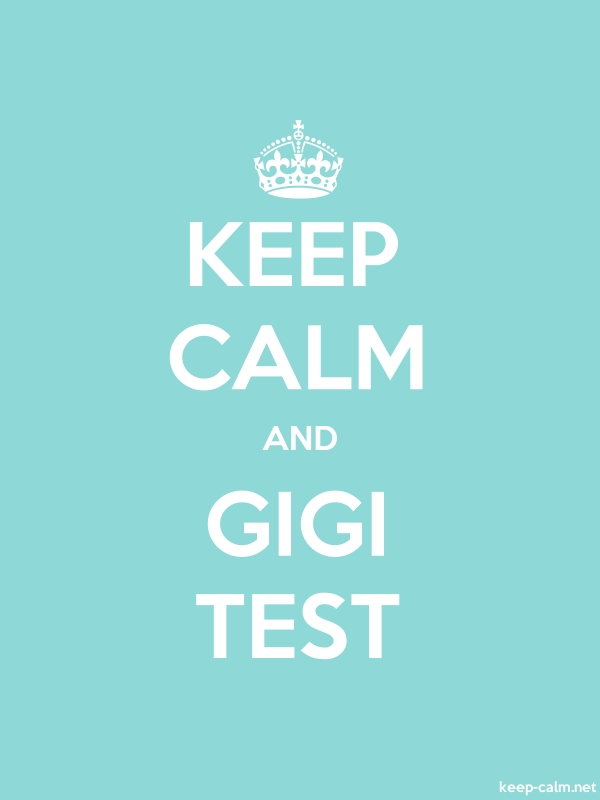 KEEP CALM AND GIGI TEST - white/lightblue - Default (600x800)