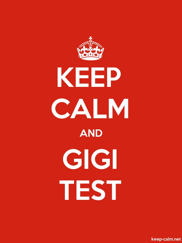 KEEP CALM AND GIGI TEST - white/red - Default (600x800)