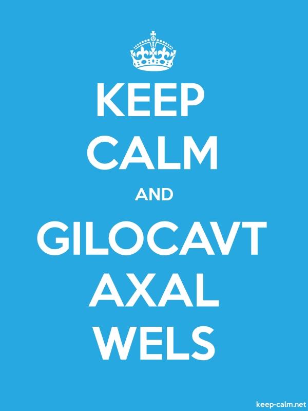 KEEP CALM AND GILOCAVT AXAL WELS - white/blue - Default (600x800)