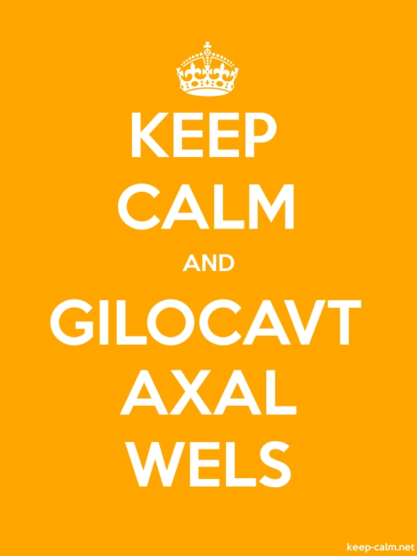 KEEP CALM AND GILOCAVT AXAL WELS - white/orange - Default (600x800)