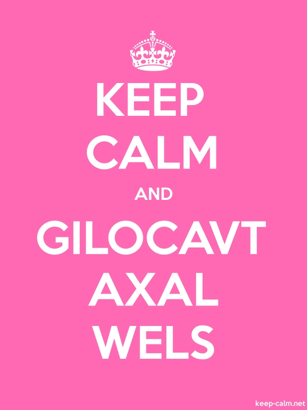 KEEP CALM AND GILOCAVT AXAL WELS - white/pink - Default (600x800)