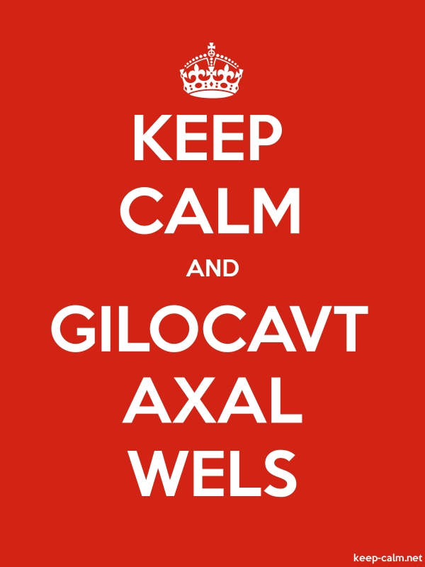 KEEP CALM AND GILOCAVT AXAL WELS - white/red - Default (600x800)