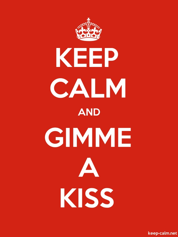 KEEP CALM AND GIMME A KISS - white/red - Default (600x800)