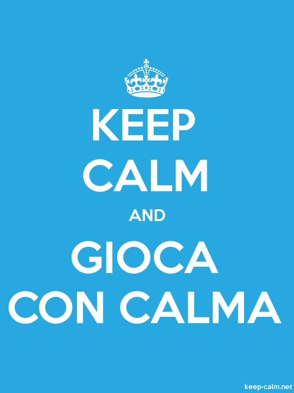KEEP CALM AND GIOCA CON CALMA - white/blue - Default (600x800)