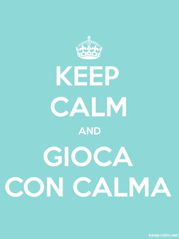 KEEP CALM AND GIOCA CON CALMA - white/lightblue - Default (600x800)