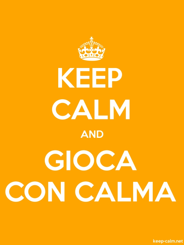 KEEP CALM AND GIOCA CON CALMA - white/orange - Default (600x800)