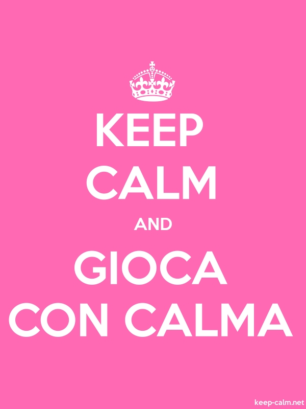 KEEP CALM AND GIOCA CON CALMA - white/pink - Default (600x800)