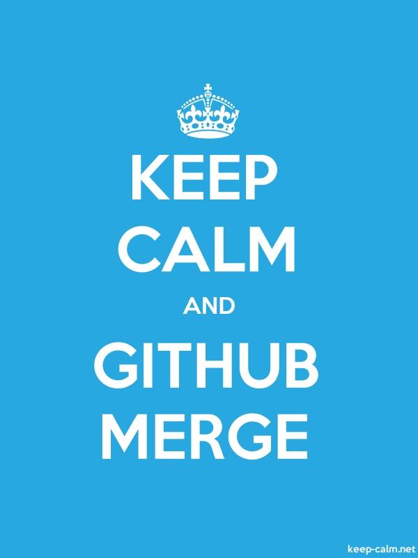 KEEP CALM AND GITHUB MERGE - white/blue - Default (600x800)