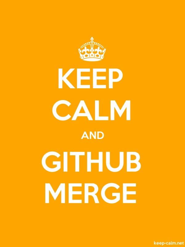 KEEP CALM AND GITHUB MERGE - white/orange - Default (600x800)