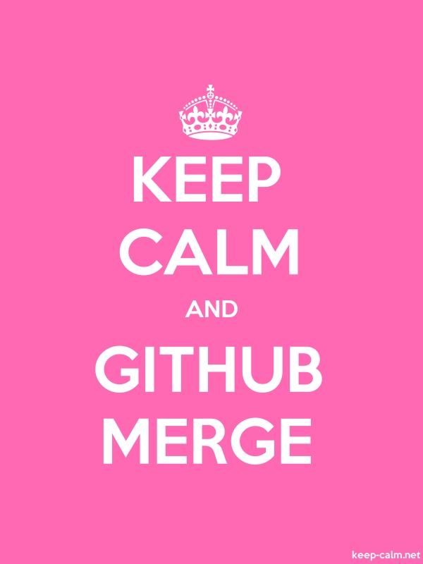 KEEP CALM AND GITHUB MERGE - white/pink - Default (600x800)