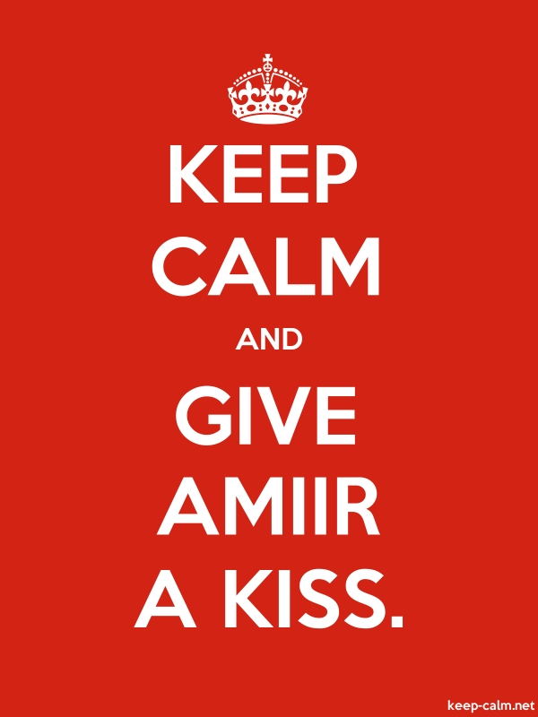 KEEP CALM AND GIVE AMIIR A KISS. - white/red - Default (600x800)