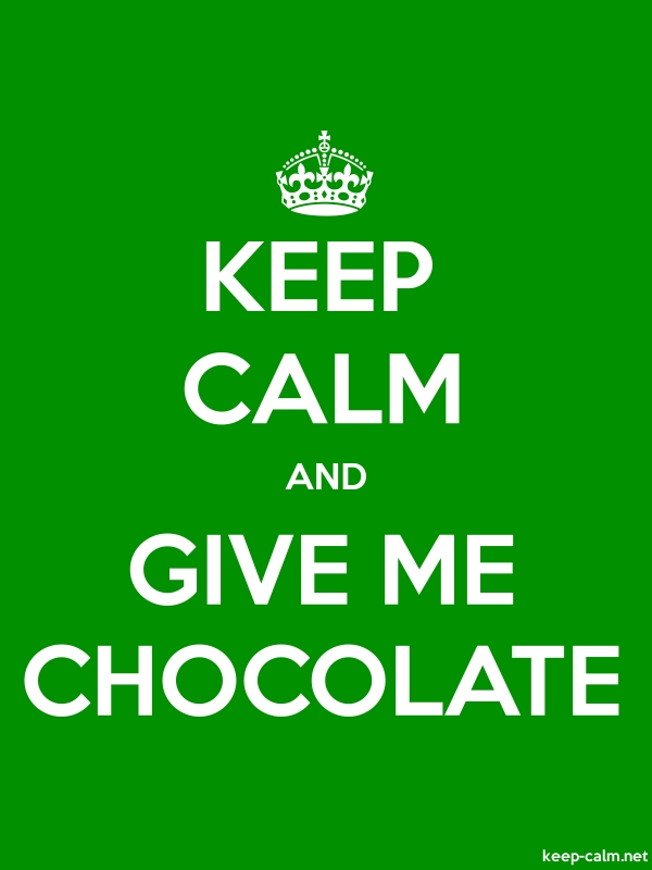 KEEP CALM AND GIVE ME CHOCOLATE - white/green - Default (600x800)