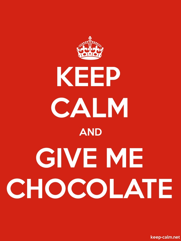 KEEP CALM AND GIVE ME CHOCOLATE - white/red - Default (600x800)