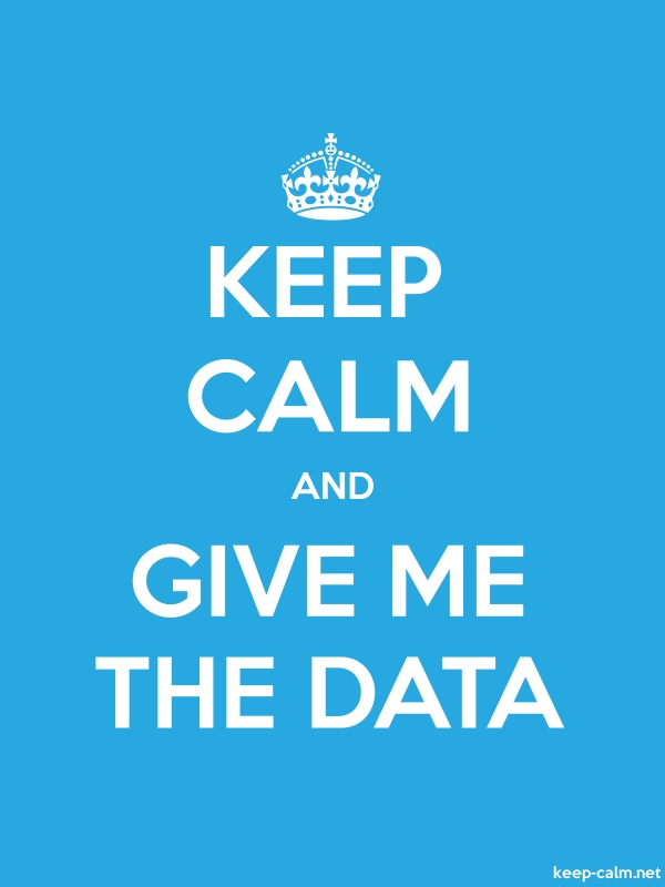 KEEP CALM AND GIVE ME THE DATA - white/blue - Default (600x800)