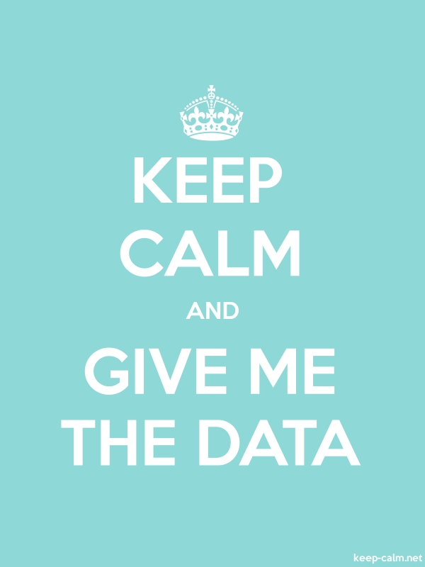 KEEP CALM AND GIVE ME THE DATA - white/lightblue - Default (600x800)