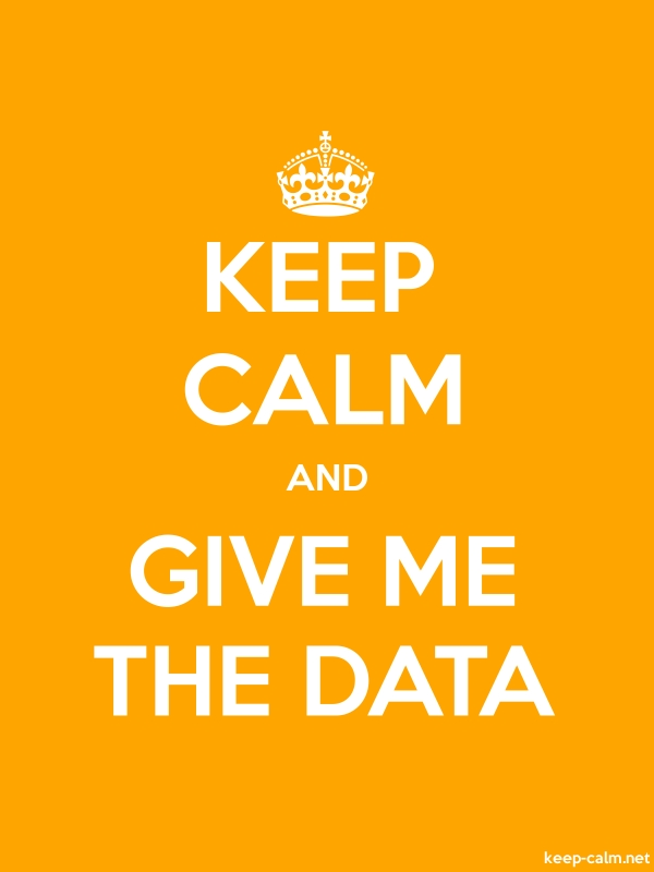 KEEP CALM AND GIVE ME THE DATA - white/orange - Default (600x800)