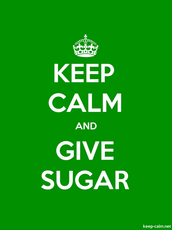 KEEP CALM AND GIVE SUGAR - white/green - Default (600x800)