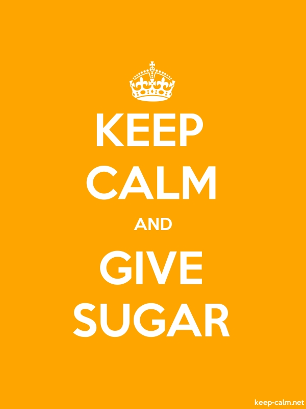 KEEP CALM AND GIVE SUGAR - white/orange - Default (600x800)