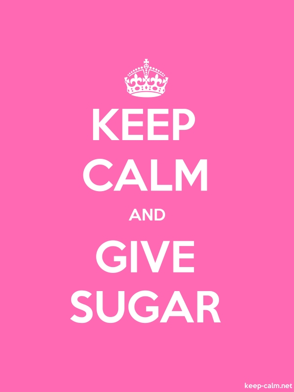 KEEP CALM AND GIVE SUGAR - white/pink - Default (600x800)