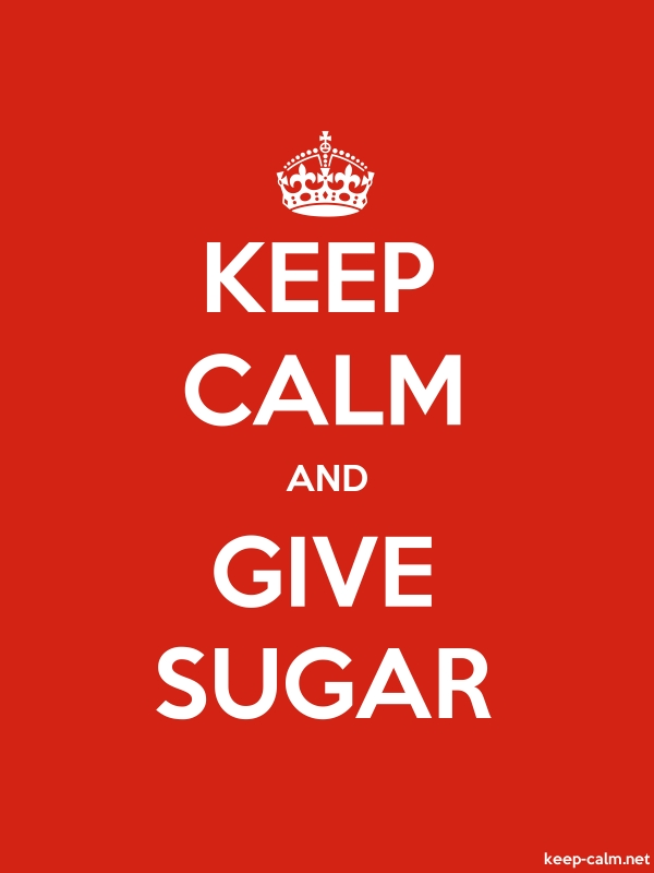 KEEP CALM AND GIVE SUGAR - white/red - Default (600x800)
