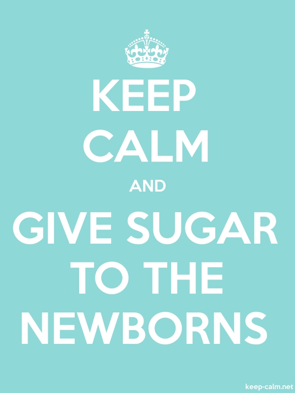 KEEP CALM AND GIVE SUGAR TO THE NEWBORNS - white/lightblue - Default (600x800)
