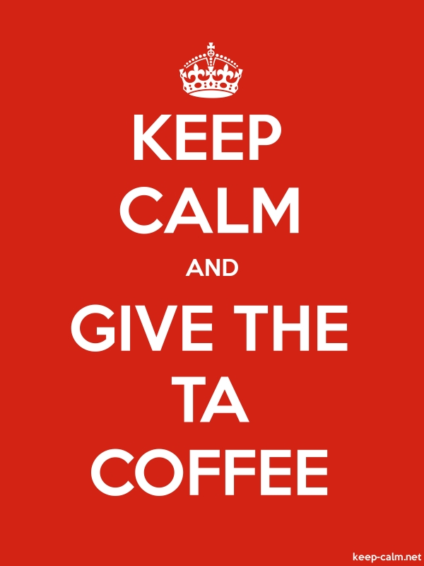 KEEP CALM AND GIVE THE TA COFFEE - white/red - Default (600x800)
