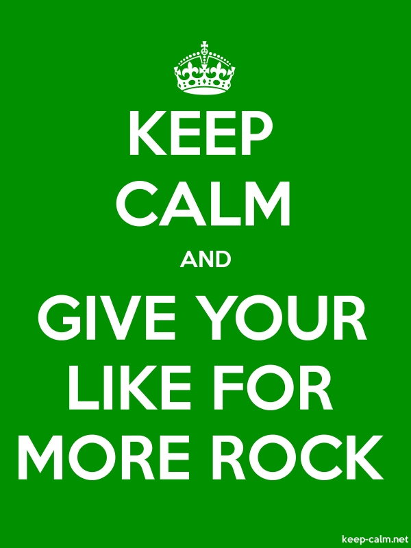 KEEP CALM AND GIVE YOUR LIKE FOR MORE ROCK - white/green - Default (600x800)