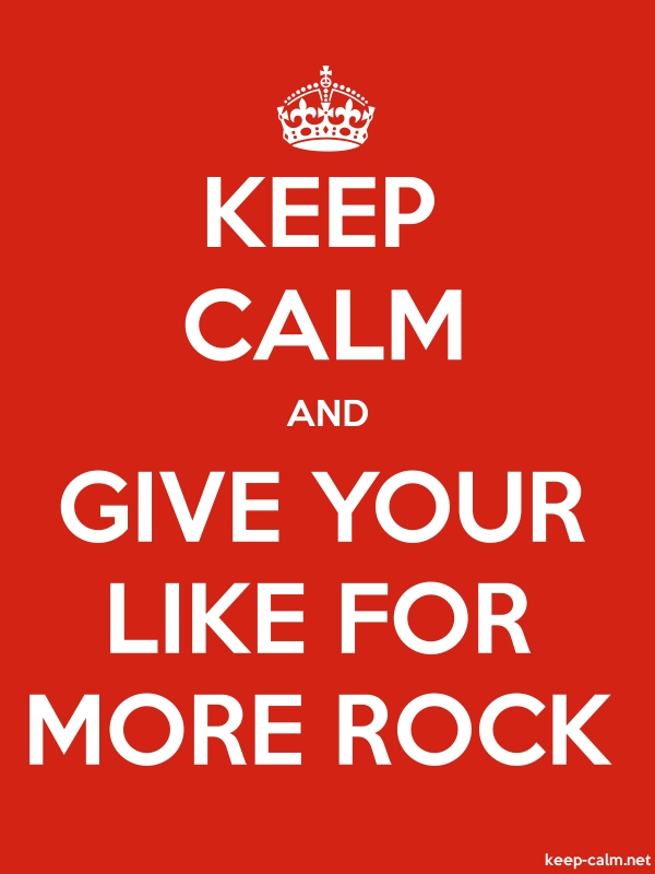 KEEP CALM AND GIVE YOUR LIKE FOR MORE ROCK - white/red - Default (600x800)