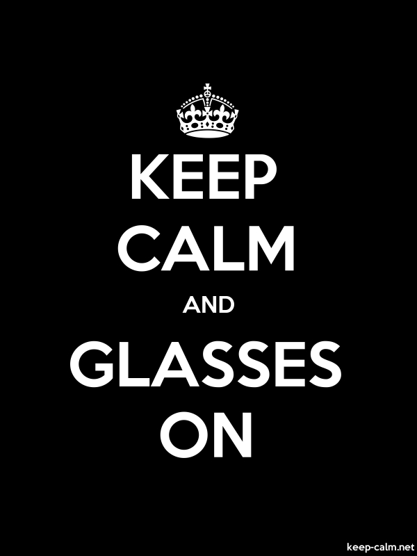 KEEP CALM AND GLASSES ON - white/black - Default (600x800)