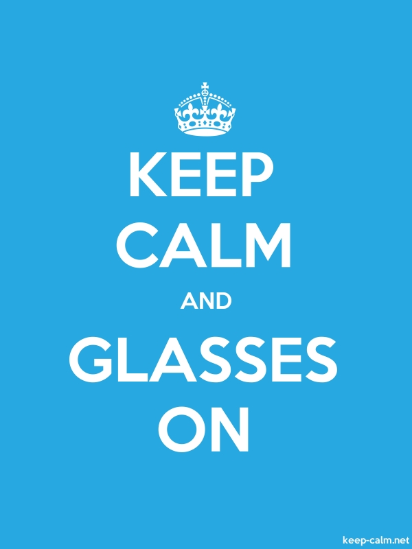 KEEP CALM AND GLASSES ON - white/blue - Default (600x800)