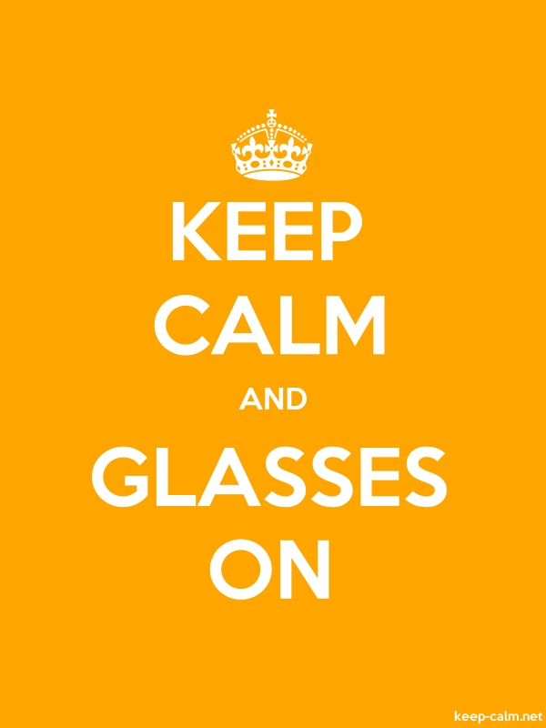 KEEP CALM AND GLASSES ON - white/orange - Default (600x800)