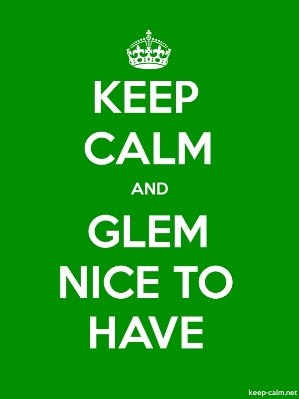 KEEP CALM AND GLEM NICE TO HAVE - white/green - Default (600x800)