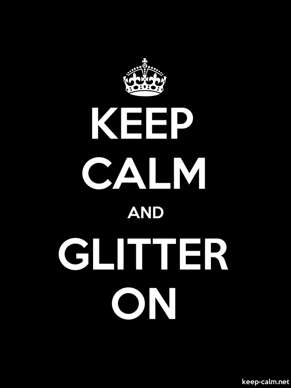 KEEP CALM AND GLITTER ON - white/black - Default (600x800)