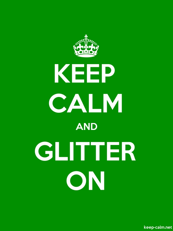 KEEP CALM AND GLITTER ON - white/green - Default (600x800)