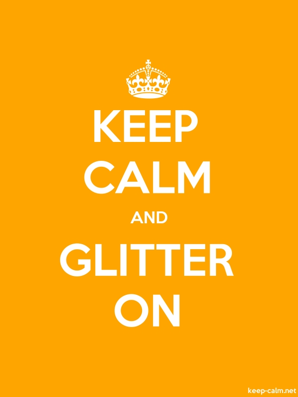 KEEP CALM AND GLITTER ON - white/orange - Default (600x800)