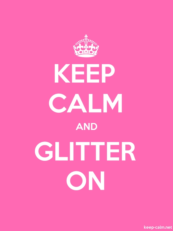 KEEP CALM AND GLITTER ON - white/pink - Default (600x800)