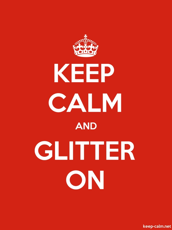KEEP CALM AND GLITTER ON - white/red - Default (600x800)