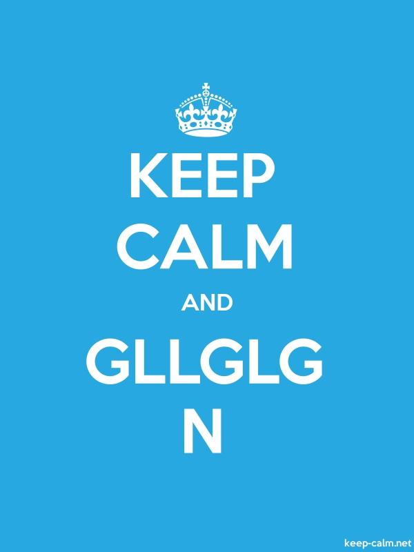 KEEP CALM AND GLLGLG N - white/blue - Default (600x800)